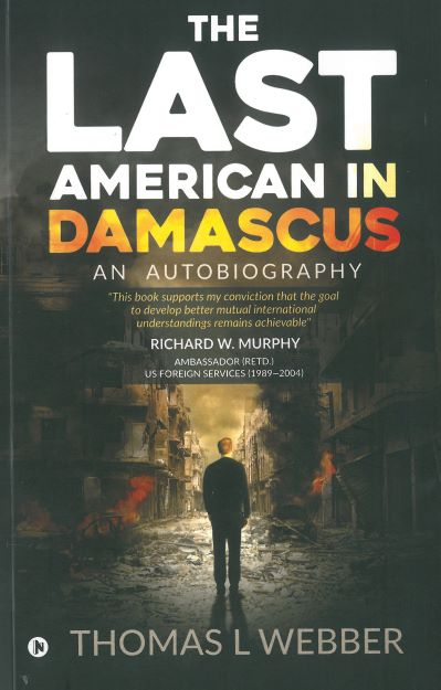 The Last American in Damascus: An Autobiography