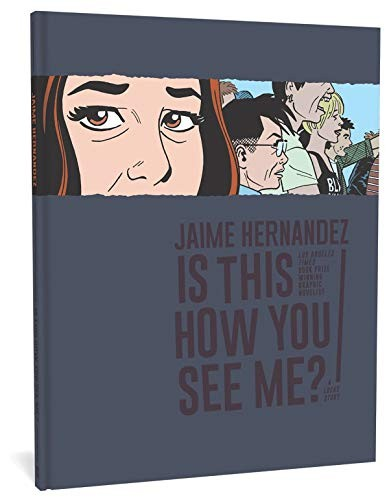 Is This How You See Me?: The Complete Love and Rockets Vol. 29