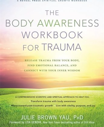 The Body Awareness Workbook For Trauma: Release Trauma From Your Body, Find Emotional Balance, And C