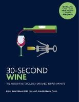 30-Second Wine: The 50 Essential Topics, Each Explained In Half A Minute