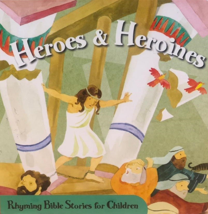 Heroes And Heroines: Rhyming Bible Stories For Children