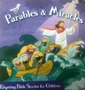Parables & Miracles: Rhyming Bible Stories For Children