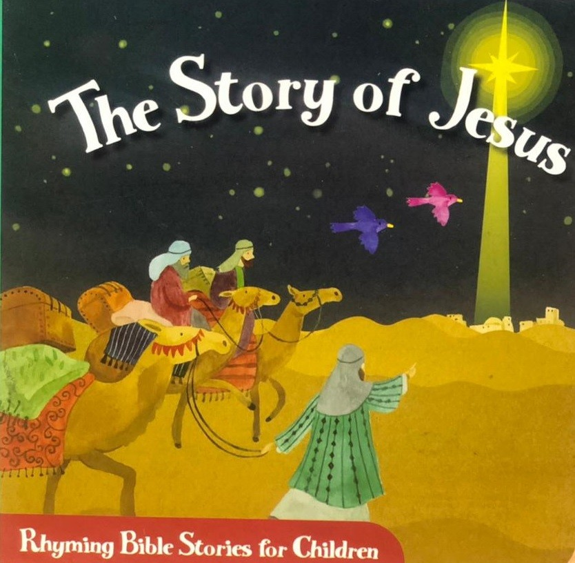 Story Of Jesus: Rhyming Bible Stories For Children
