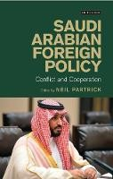 Saudi Arabian Foreign Policy: Conflict And Cooperation