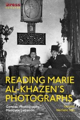 Reading Marie Al-Khazen's Photographs: Gender, Photography, Mandate Lebanon