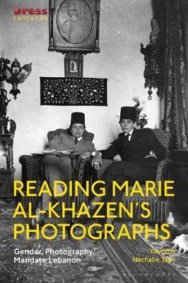 Reading Marie Al-Khazen's Photographs: Gender, Photography, Mandate Lebanon