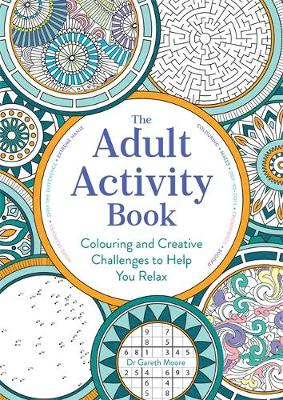 The Adult Activity Book Colouring and Creative Challenges to Help You Relax