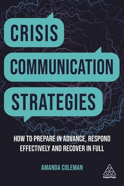 Crisis Communication Strategies: How to Prepare in Advance, Respond Effectively, and Recover in Full