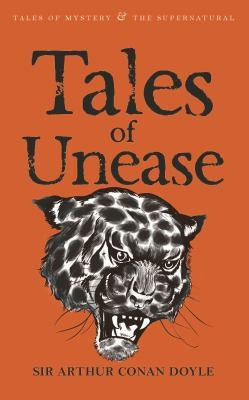 Tales Of Unease (Wordsworth Tales Of Mystery & The Supernatural)