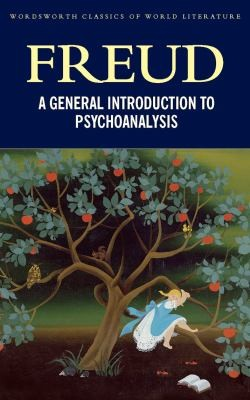 General Introduction To Psychoanalysis (Wordsworth Classics Of World Literature)