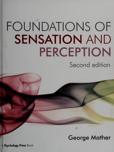 Foundations Of Sensation And Perception: Second Edition