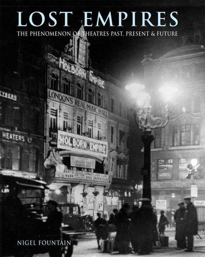 Lost Empires: The Phenomenon Of Theatres Past, Present & Future