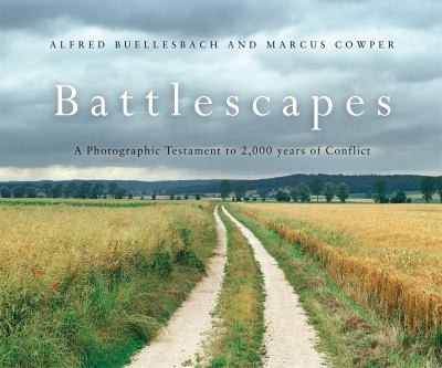 Battlescapes: A Photographic Testament To 2000 Years Of Conflict (General Military)