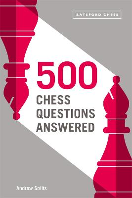 500 Chess Questions Answered for all new chess players