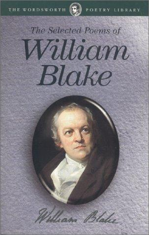 The Selected Poems Of William Blake (Wordsworth Poetry Library)