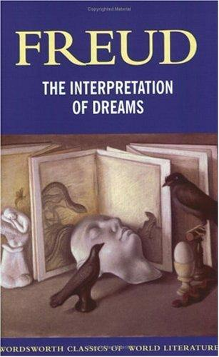 Interpretation Of Dreams (Wordsworth Classics Of World Literature) (Classics Of World Literature)