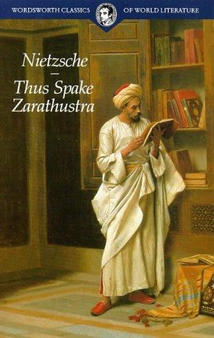 Thus Spake Zarathustra (Wordsworth Classics Of World Literature) (Wordsworth Classics Of World Literature)