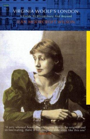 Virginia Woolf's London: A Guide To Bloomsbury And Beyond