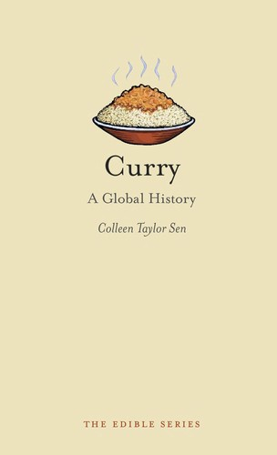 Curry: A Global History (Reaktion Books - Edible)
