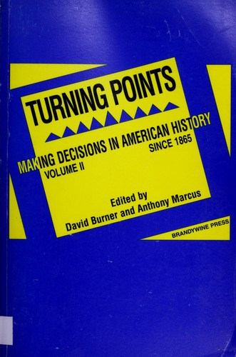 Turning Points: Making Decisions In American History: V. 2