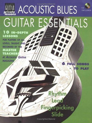 Acoustic Blues Guitar Essentials Book/Cd (String Letter Publishing) (Acoustic Guitar) (Acoustic Guitar Magazine's Private Lessons)