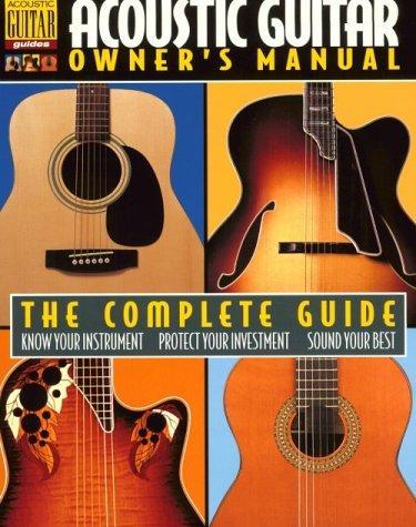 Acoustic Guitar Owner's Manual Book (String Letter Publishing) (Acoustic Guitar) (Acoustic Guitar Guides)
