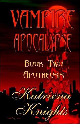 Vampire Apocalypse, Book Two: Apotheosis