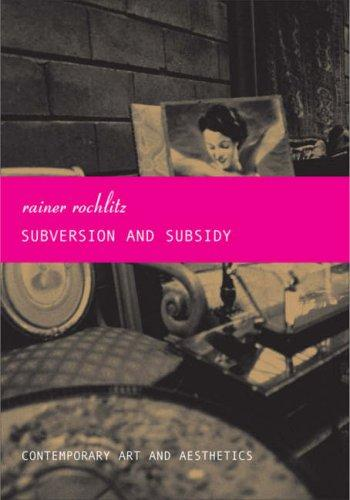 Subversion And Subsidy: Contemporary Art And Aesthetics (Sb-The French List)