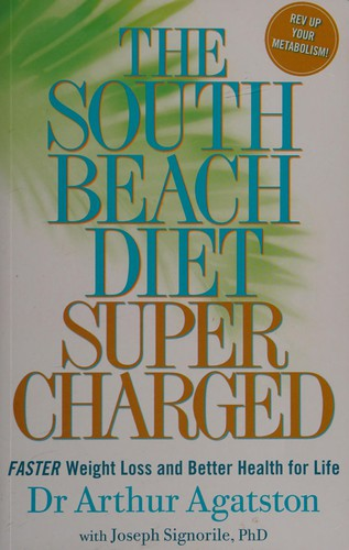 South Beach Diet Supercharged: Faster Weight Loss And Better Health For Life