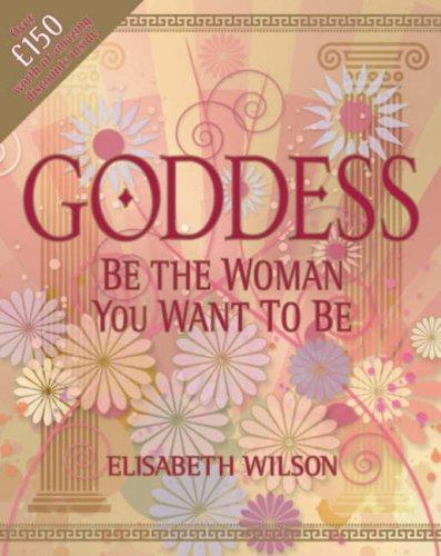 Goddess: Be The Woman You Want To Be
