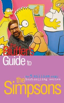 The Bluffer's Guide To The Simpsons (Bluffer's Guides)