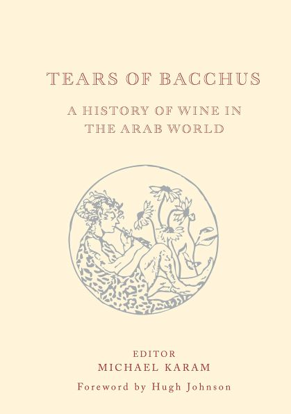 Tears of Bacchus: A History of Wine in the Middle East