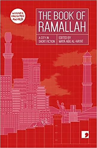 The Book of Ramallah (Reading the City): A City in Short Fiction