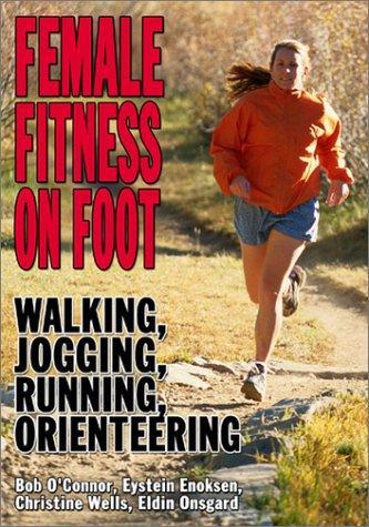 Female Fitness On Foot: Walking, Jogging, Running, Orienteering