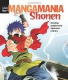 Manga Mania: Shonen: Drawing Action-Style Japanese Comics