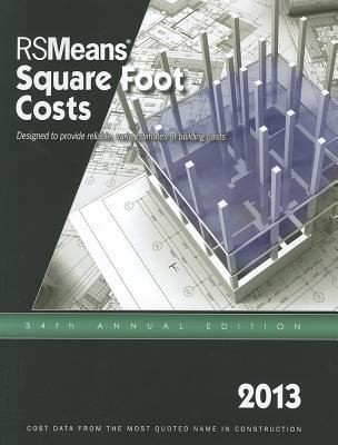 2013 Rsmeans Square Foot Cost Data: Means Square Foot Cost Data