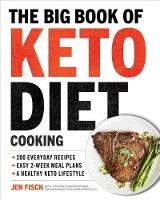 The Big Book Of Ketogenic Diet Cooking: