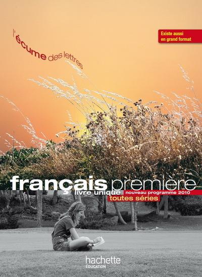 Français Première Toutes Séries - Nouveau Programme : Livre Élève Format Compact