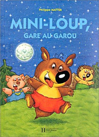 Album mini-loup : mini-loup gare au garou