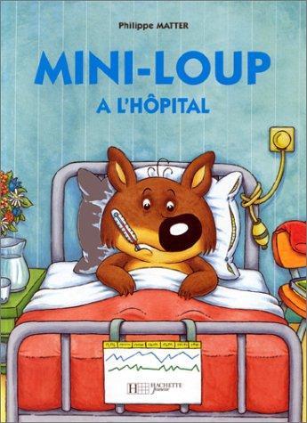 Album mini-loup : mini-loup a l'hôpital