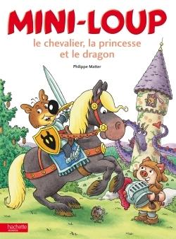 Mini-Loup,le chevalier, la princesse et le dragon