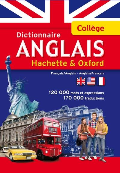 Dictionnaire anglais Hachette et Oxford collège : français-anglais, anglais-français