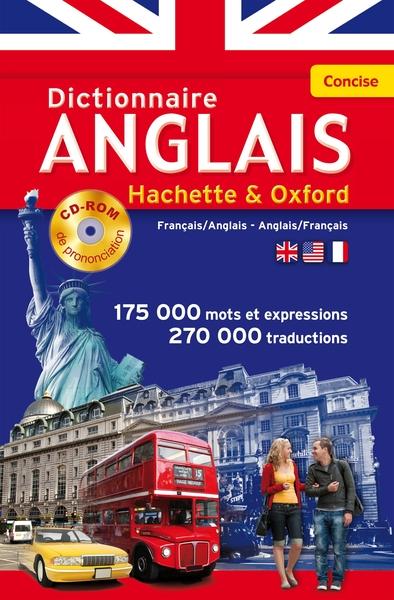 Le dictionnaire Hachette-Oxford concise : français-anglais, anglais-français Concise Oxford-Hachette French dictionary : French-English, English-French