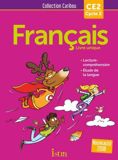 Caribou Francais Ce2 - Livre Eleve - Ed. 2018