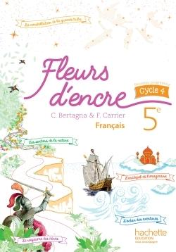 Fleurs D'encre Francais Cycle 4 / 5E - Livre Eleve - Ed. 2016