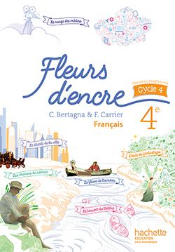 Fleurs D'encre Francais Cycle 4 / 4E - Livre Eleve - Ed. 2016