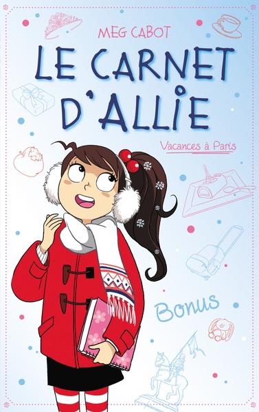 Le Carnet D'allie -7- Vacances A Paris - Bonus