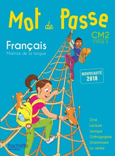 Mot De Passe Francais Cm2 - Livre Eleve - Ed. 2018