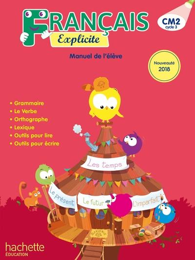 Francais Explicite Cm2 - Livre De L'eleve - Ed. 2018