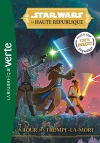 STAR WARS - LA HAUTE REPUBLIQUE - T02 - STAR WARS LA HAUTE REPUBLIQUE 02 - LA TOUR DES TROMPE-LA-MOR
